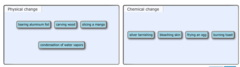 Classify each of the changes as a physical change or a chemical change.