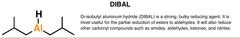 DIBAL (diisobutylaluminum hydride)